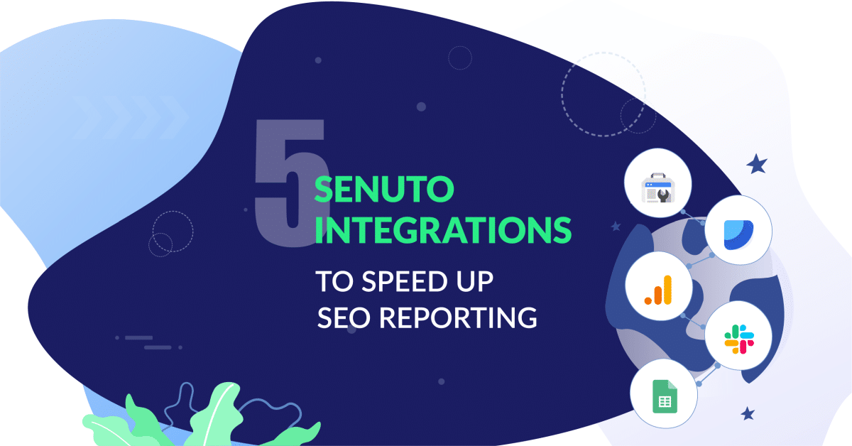 5 Senuto integrations to speed up SEO reporting 1