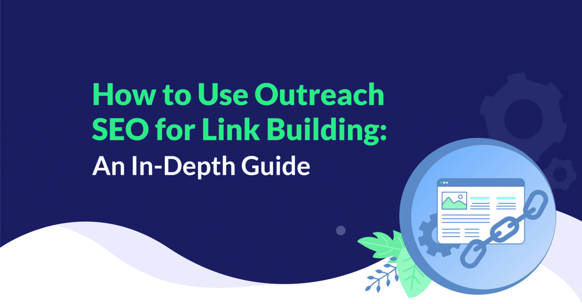 How toUse Outreach SEO for Link Building: An In-Depth Guide 1